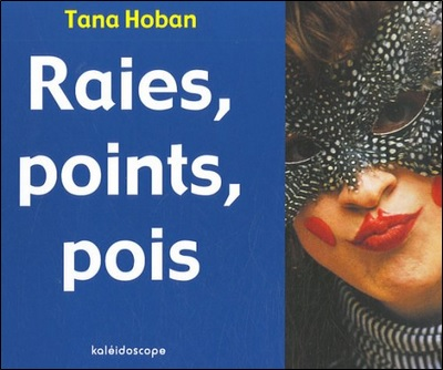 Raies, points, pois de Tana Hoban
