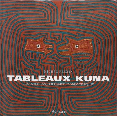 Tableaux Kuna, Les Molas un Art d'Amérique de Michel Perrin