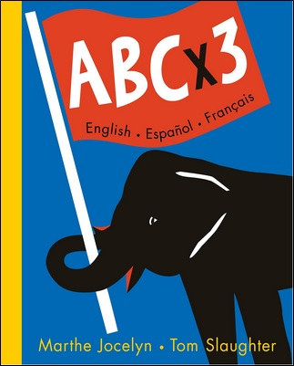 ABCx3 English-Espanol Français de Marthe Jocelyn et Tom Slaughter