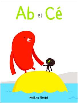 Ab et Cé de Matthieu Maudet
