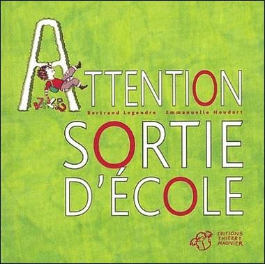 Attention sortie d'école de Bertrand Legendre et Emmanuelle Houdart
