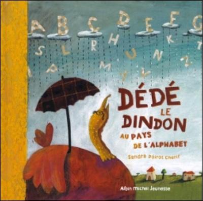 Dédé le dindon au pays de l'alphabet de Sandra Poirot-Cherif
