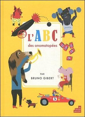 L'ABC des onomatopées de Bruno Gilbert