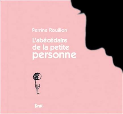 L'abécédaire de la petite personne de Perrine Rouillon