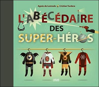 L'abécédaire des super-héros d'Agnès Lestrade et Cristian Turdera