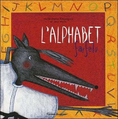 L'alphabet farfelu de Marie-Pierre Schneegans et Jean Molla