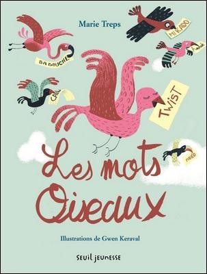 Les mots oiseaux de Marie Treps et Gwen Keraval