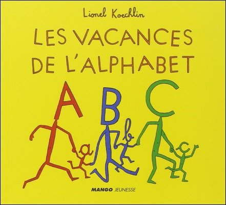 Les vacances de l'alphabet de Lionel Koechlin