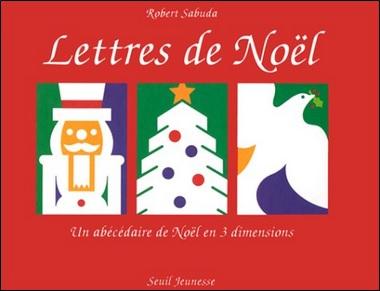 Lettres de Noël, Un abécédaire de Noël en 3 dimensions de Robert Sabuda