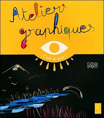 Ateliers graphiques MS C'est à voir d'Elisabeth Grimault