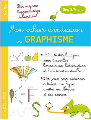 Mon cahier d'initiation au graphisme PS-MS Pascale Chavonnet, Larousse
