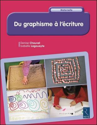 Du graphisme à l'écriture de Denise Chauvel et Isabelle Lagoueyte