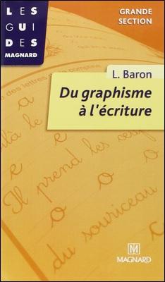 Du graphisme à l'écriture Grande Section de Baron