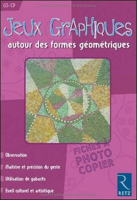 Jeux graphiques autour des formes géométriques GS-CP de Solange Sanchis, Retz