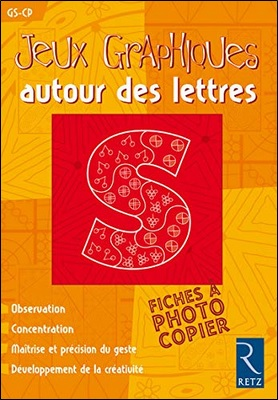 Jeux graphiques autour des lettres GS-CP de Solange Sanchis, Retz
