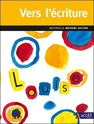 Vers l'écriture Maternelle Moyenne Section aux éditions Accès de Léa Schneider et Christina Dorner