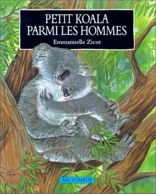 Petit koala parmi les hommes d'Emmanuelle Zicot