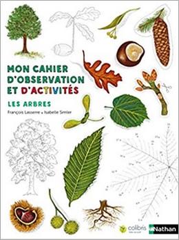 Mon cahier d'observation et d'activités : Les arbres