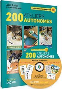 200 ateliers autonomes de Lucie Goulay aux éditions La Classe