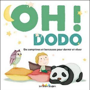 Oh ! Dodo - Dix comptines et berceuses pour dormir et rêver de Jacques Haurogné