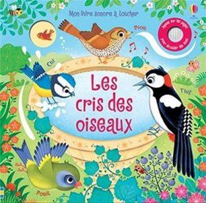 Les cris des oiseaux Mon livre sonore à toucher de Sam Taplin