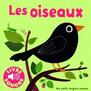 Les oiseaux - Mes petits imagiers sonores de Marion Billet