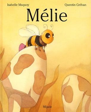 Mélie d'Isabelle Maquoy et Quentin Gréban aux Editions Mijade